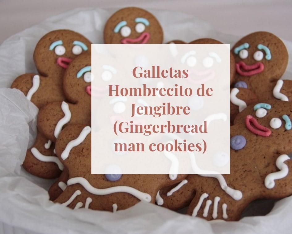 Galletas Hombrecito de Jengibre (Gingerbread man cookies)